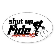 Shut Up and Ride Decal