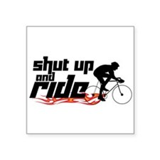 "Shut Up and Ride Square Sticker 3"" x 3"""