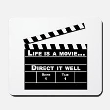 Life is a movie, Direct it well - Mousepad