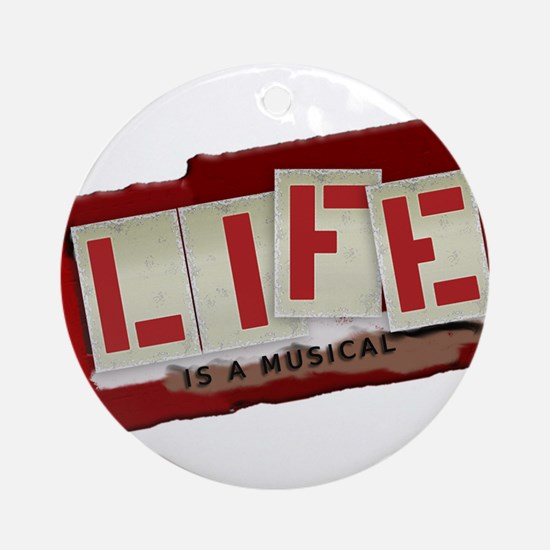 Life is a Musical - Ornament (Round)