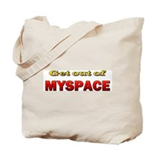Get out of MYSPACE Tote Bag