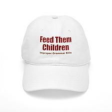 Feed Them Baseball Cap