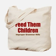 Feed Them Tote Bag