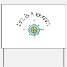Life Is A Journey Yard Sign