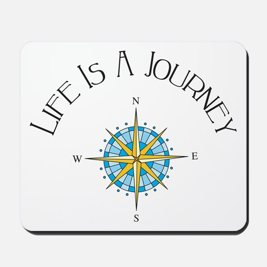 Life Is A Journey Mousepad