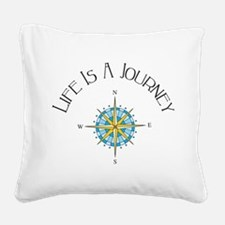 Life Is A Journey Square Canvas Pillow
