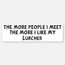 Lurcher: people I meet Bumper Bumper Bumper Sticker