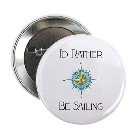 """Id Rather Be Sailing 2.25"""" Button (100 pack)"""