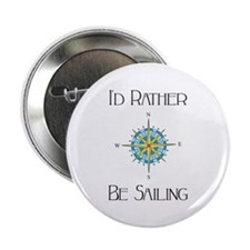 "Id Rather Be Sailing 2.25"" Button"