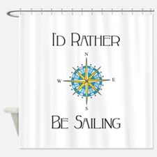 Id Rather Be Sailing Shower Curtain