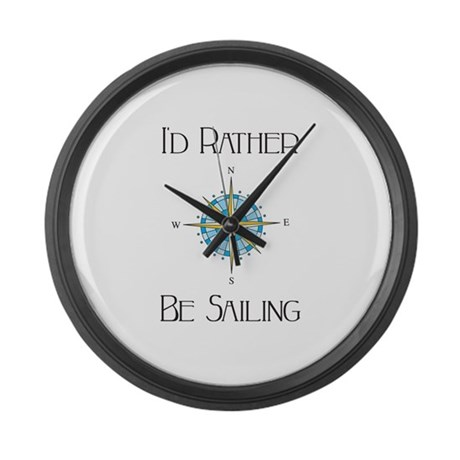 Id Rather Be Sailing Large Wall Clock