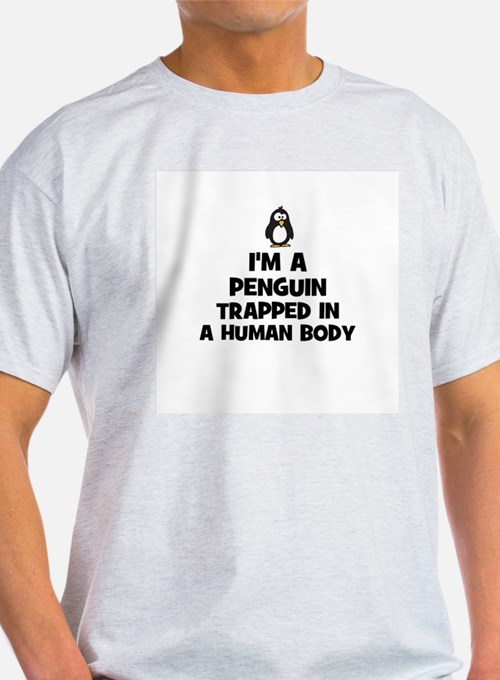 I'm a penguin trapped in a hu Ash Grey T-Shirt