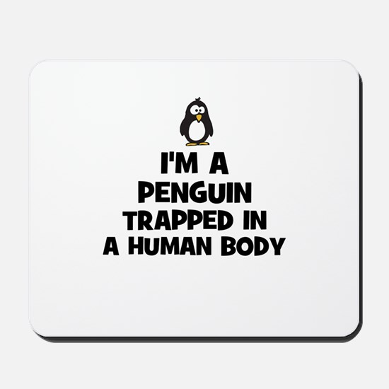 I'm a penguin trapped in a hu Mousepad