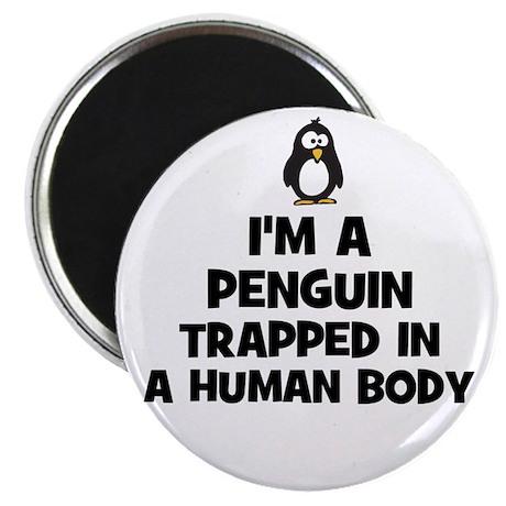 I'm a penguin trapped in a hu Magnet