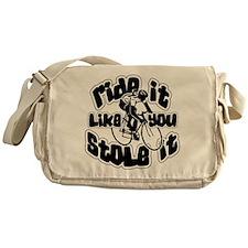 Ride It Like You Stole It Messenger Bag