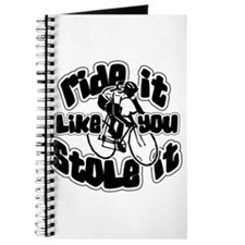 Ride It Like You Stole It Journal