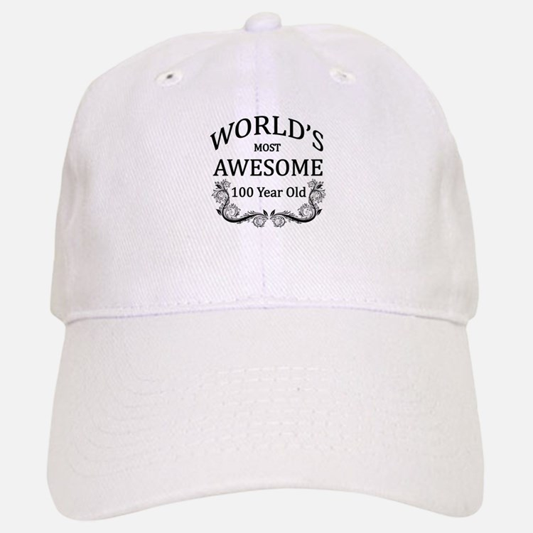World's Most Awesome 100 Year Old Baseball Baseball Cap