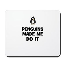 penguins made me do it Mousepad