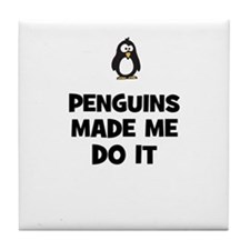 penguins made me do it Tile Coaster