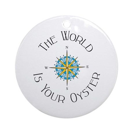 The World Is Your Oyster Ornament (Round)