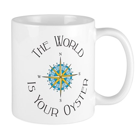 The World Is Your Oyster Mugs