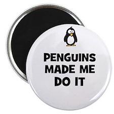 penguins made me do it Magnet