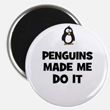 penguins made me do it Magnet