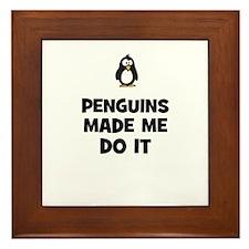penguins made me do it Framed Tile