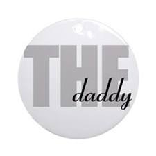THE daddy Ornament (Round)
