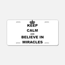 KEEP CALM ANDBELIEVE IN MIRACLES Aluminum License
