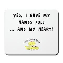 Full hands, full heart Mousepad