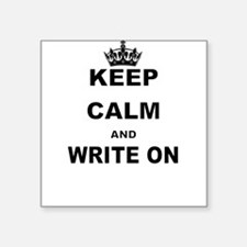 KEEP CALM AND WRITE ON Sticker
