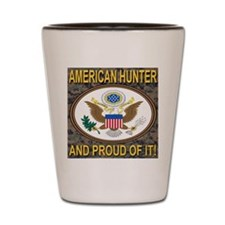 American Hunter And Proud Of It! Shot Glass