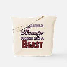Looks Like A Beauty Works Like A Beast Tote Bag