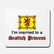 Married To A Scottish Princess Mousepad
