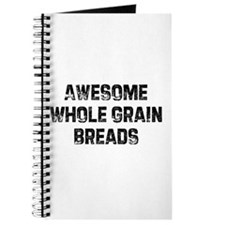 Awesome Whole Grain Breads Journal
