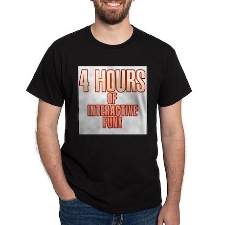 4 hours of fun Dark T-Shirt