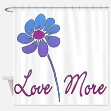 Love More Shower Curtain