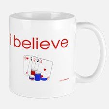 I believe in Poker Mug