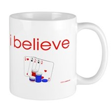 I believe in Poker Mug