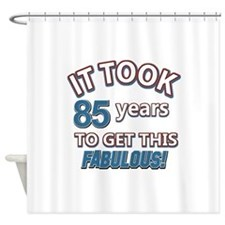 85 never looked so fabulous Shower Curtain