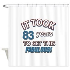 83 never looked so fabulous Shower Curtain