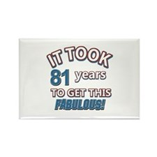 81 never looked so fabulous Rectangle Magnet