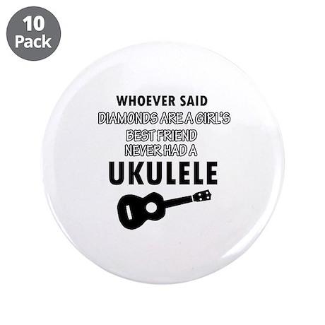 "Ukulele Design better than Diamonds 3.5"" Button (1"