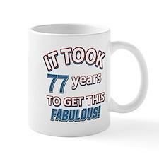 77 never looked so fabulous Mug