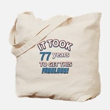 77 never looked so fabulous Tote Bag