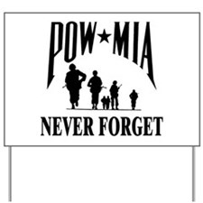 POW-NEVER FORGET-2- Yard Sign