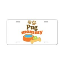 Pug Mom Aluminum License Plate
