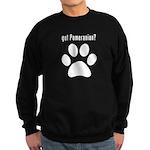 got Pomeranian? Sweatshirt