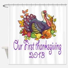 Our First Thanksgiving 2013 Shower Curtain